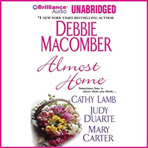 Almost Home | [Debbie Macomber, Cathy Lamb, Judy Duarte, Mary Carter]
