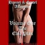 The Evil Plan: Hansel and Gretel Arousing, Books One Through Five   Melanie Moorhac