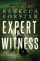 Expert Witness: A Josie Bates Thriller, The Witness Series (Volume 4)
