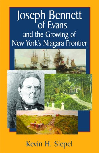 Joseph Bennett of Evans: And the Growing of New York's Niagara Frontier