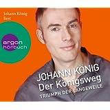 """Der K�nigsweg: Triumph der Langeweilevon """"Johann K�nig"""""""