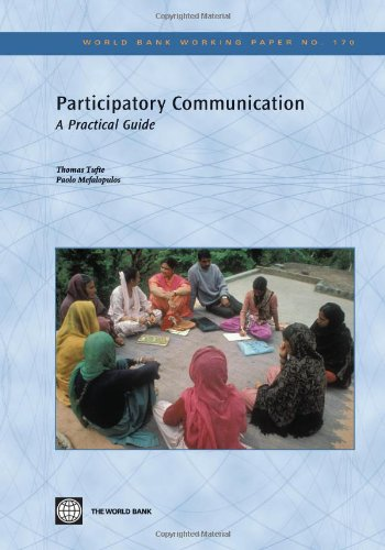 Participatory Communication: A Practical Guide (World Bank Working Papers)
