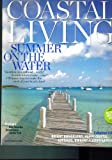 img - for Coastal Living July August 2010. Single Issue Magazine. Summer on the Water; Bungalows, Coastal Cottages; Flower Gardens book / textbook / text book