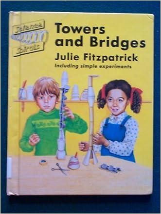 Towers and Bridges (Science Spirals) written by Julie Fitzpatrick
