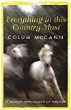 Everything in This Country Must (0753811200) by McCann, Colum