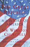 Great Republic: A History of America (0304357928) by Winston S. Churchill