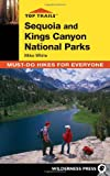 Search : Top Trails: Sequoia and Kings Canyon: Must-Do Hikes for Everyone