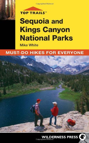 Top Trails: Sequoia and Kings Canyon: Must-Do Hikes for Everyone