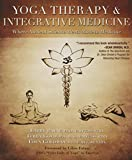img - for Yoga Therapy & Integrative Medicine: Where Ancient Science Meets Modern Medicine book / textbook / text book