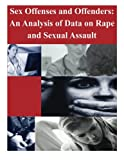 Sex Offenses and Offenders: An Analysis of Data on Rape and Sexual Assault