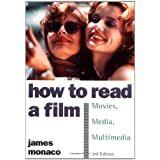 How to Read a Film: The World of Movies, Media, Multimedia: Language, History, Theory ~ James Monaco