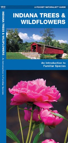 Indiana Trees & Wildflowers: An Introduction to Familiar Species (State Nature Guides)