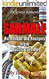 Sarmale - Romanian Old Recipes from Rustic Cuisine (Delicious Romania)