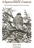 A Sparrowhawk's Lament: How British Breeding Birds of Prey Are Faring (WILDGuides)