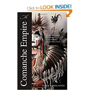 The Comanche Empire (The Lamar Series in Western History) by Pekka Hämäläinen