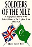img - for Soldiers of the Nile: Biographical History of the British Officers of the Egyptian Army, 1882-1925 book / textbook / text book