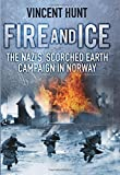 Fire and Ice: The Nazis' Scorched Earth Campaign in Norway