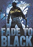 Fade To Black (Turtleback School & Library Binding Edition) (1417750316) by Flinn, Alex