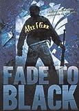 Fade To Black (Turtleback School & Library Binding Edition) (1417750316) by Flinn, Alex