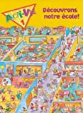 Decouvrons notre exole!: (School Unit), Level 1-4 (Acti-Vie) (French Edition)