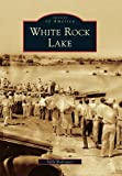 White Rock Lake (Images of America) (Images of America (Arcadia Publishing))