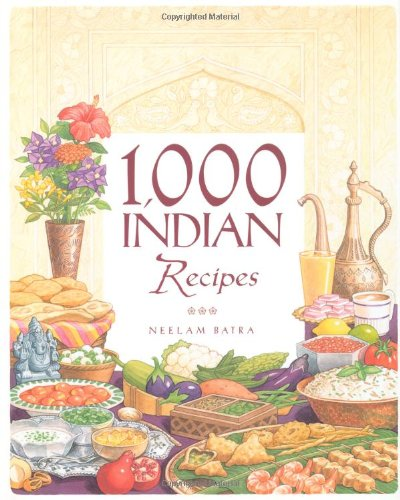 1,000 Indian Recipes (1,000 Recipes) by Neelam Batra