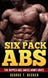 Six Pack Abs: The Ripped Abs Swiss Army Knife