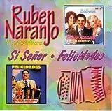Songtexte von Ruben Naranjo - Si Señor - Felicidades