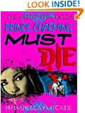 Prince Charming Must Die! (The Grimm Chronicles Book 1)