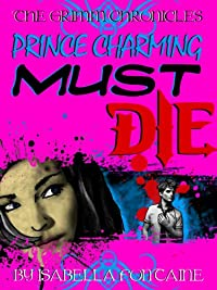 (FREE on 6/10) Prince Charming Must Die! by Isabella Fontaine - http://eBooksHabit.com
