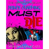 Prince Charming Must Die! (The Grimm Chronicles, Book 1) ~ Isabella Fontaine