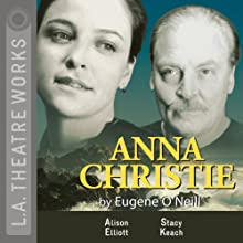 Anna Christie  by Eugene O'Neill Narrated by Dwier Brown, Alley Mills, full cast