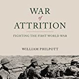 img - for War of Attrition: Fighting the First World War book / textbook / text book