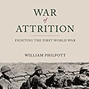 War of Attrition: Fighting the First World War | [William Philpott]