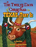 Twelve Days of Christmas--in Texas, That Is, The