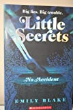 No Accident (Little Secrets, No. 2)