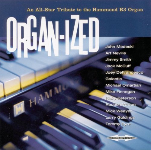 Organ-Ized: An All-Star Tribute to the Hammond B3 Organ by Various Artists, John Medeski, Art Neville, Jimmy Smith and Jack McDuff