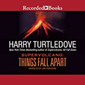 Supervolcano: Things Fall Apart | Harry Turtledove