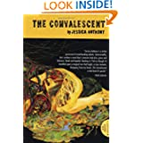 The Convalescent by Jessica Anthony