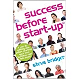 Success Before Start-Upby Steve Bridger