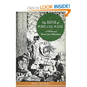 The Irish of Portland, Maine: A History of Forest City Hibernians (American Heritage) by Matthew Jude Barker