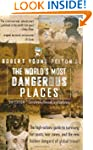 Robert Young Pelton's The World's Mos...