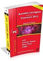 Annales des Concours 2013 PC Physique et Chimie, corrigés de Polytechnique, Mines, Centrale, CCP
