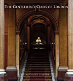img - for Gentlemen's Clubs of London, the book / textbook / text book