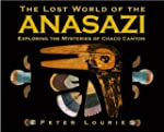 The Lost World of the Anasazi: Explor...