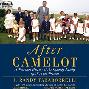 After Camelot: A Personal History of the Kennedy Family - 1968 to the Present | [J. Randy Taraborrelli]