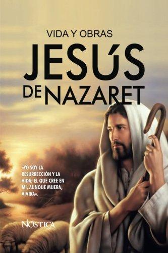 Jesus de Nazaret: Vida y Obras  [Nostica Editorial] (Tapa Blanda)