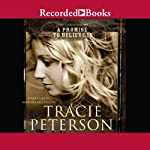 A Promise to Believe In: The Brides of Gallatin County (       UNABRIDGED) by Tracie Peterson Narrated by Barbara McCulloh