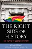 The Right Side of History: 100 Years of LGBTQ Activism