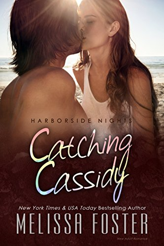 Melissa Foster - Catching Cassidy (Harborside Nights, Book One) New Adult Romance (English Edition)